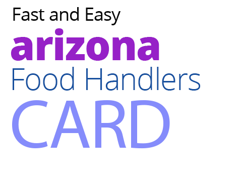 Join the Millions Served! ARIZONA Food Handlers Card